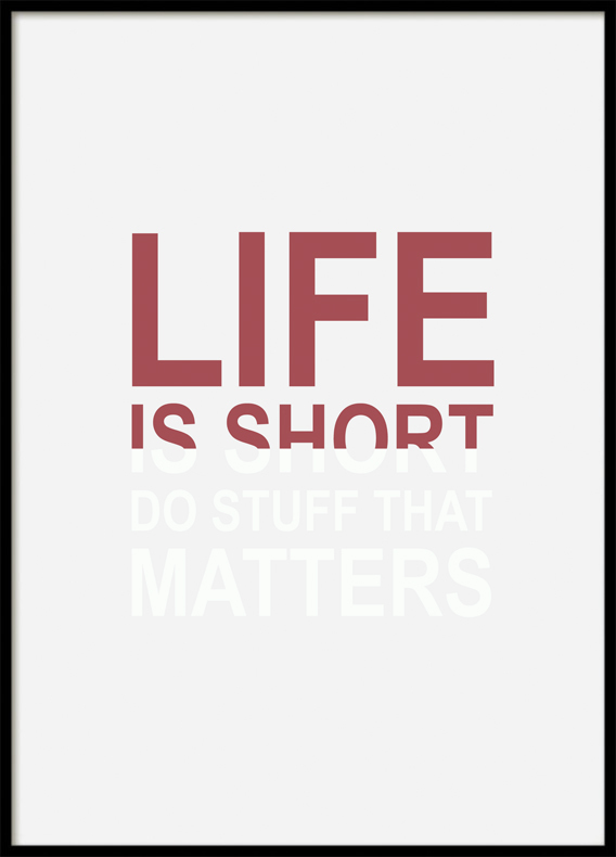 Quote Life is short, Poster